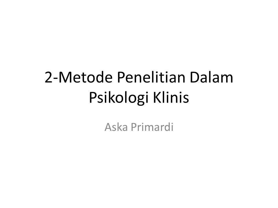 2-Metode Penelitian Dalam Psikologi Klinis