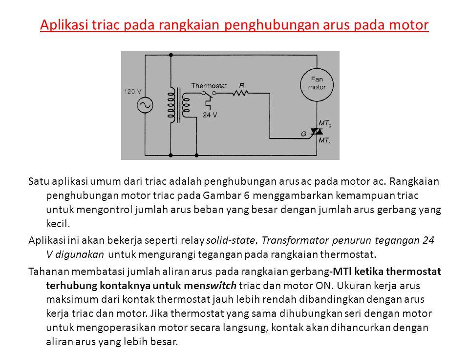 Aplikasi triac pada rangkaian penghubungan arus pada motor