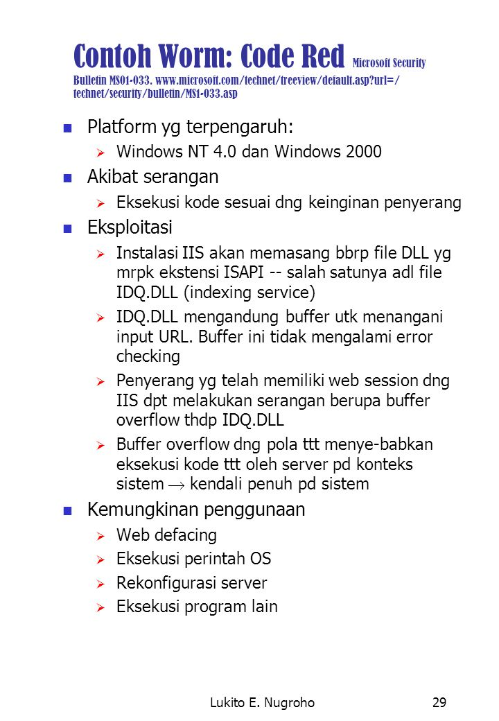 Contoh Worm: Code Red Microsoft Security Bulletin MS01-033. www