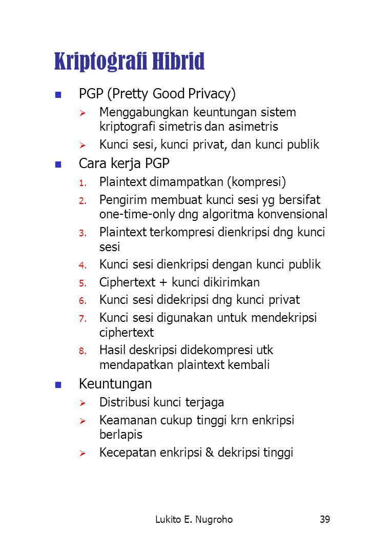 Kriptografi Hibrid PGP (Pretty Good Privacy) Cara kerja PGP Keuntungan