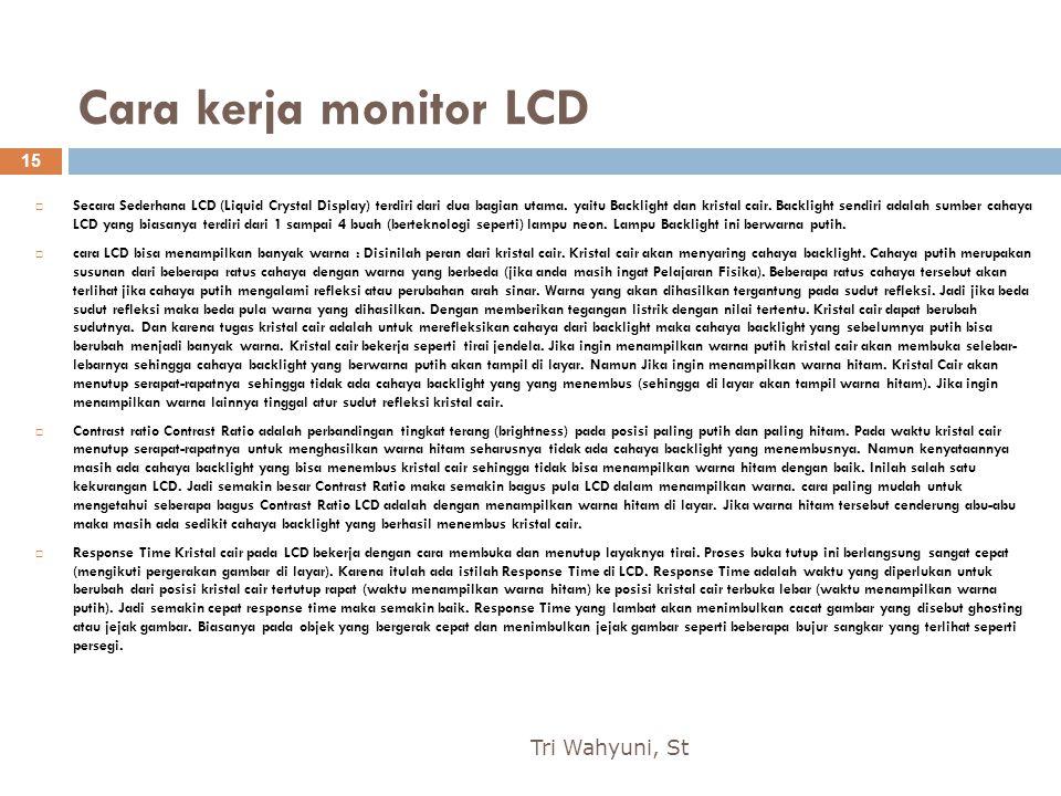 Cara kerja monitor LCD Tri Wahyuni, St