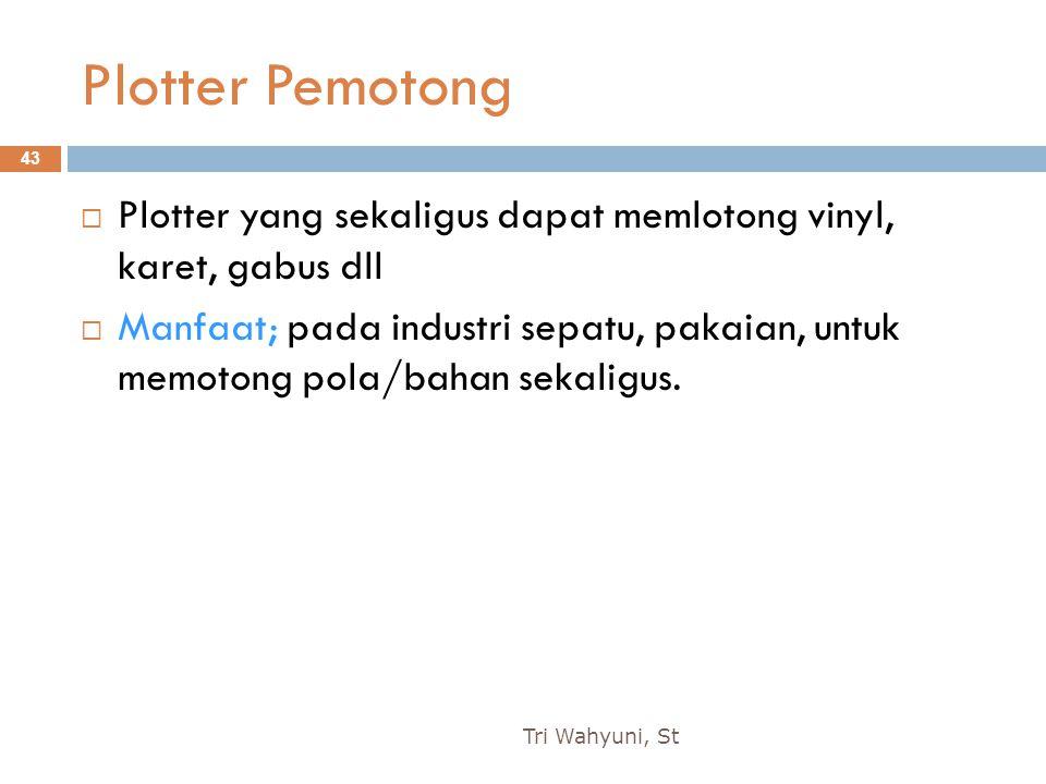 Plotter Pemotong Plotter yang sekaligus dapat memlotong vinyl, karet, gabus dll.