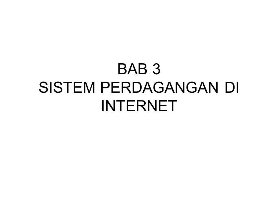 BAB 3 SISTEM PERDAGANGAN DI INTERNET