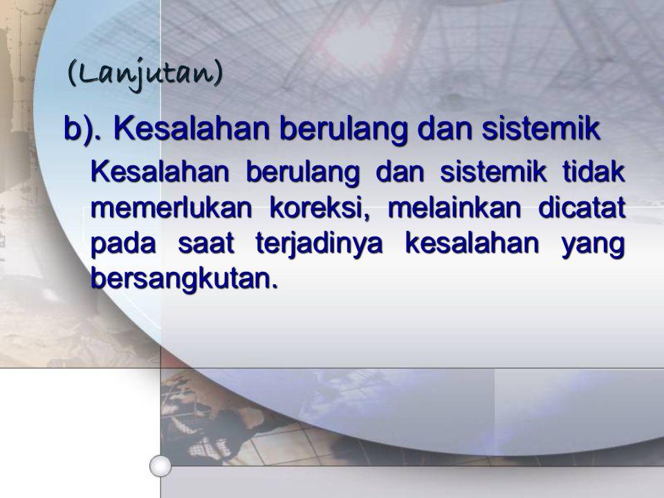 (Lanjutan) b). Kesalahan berulang dan sistemik