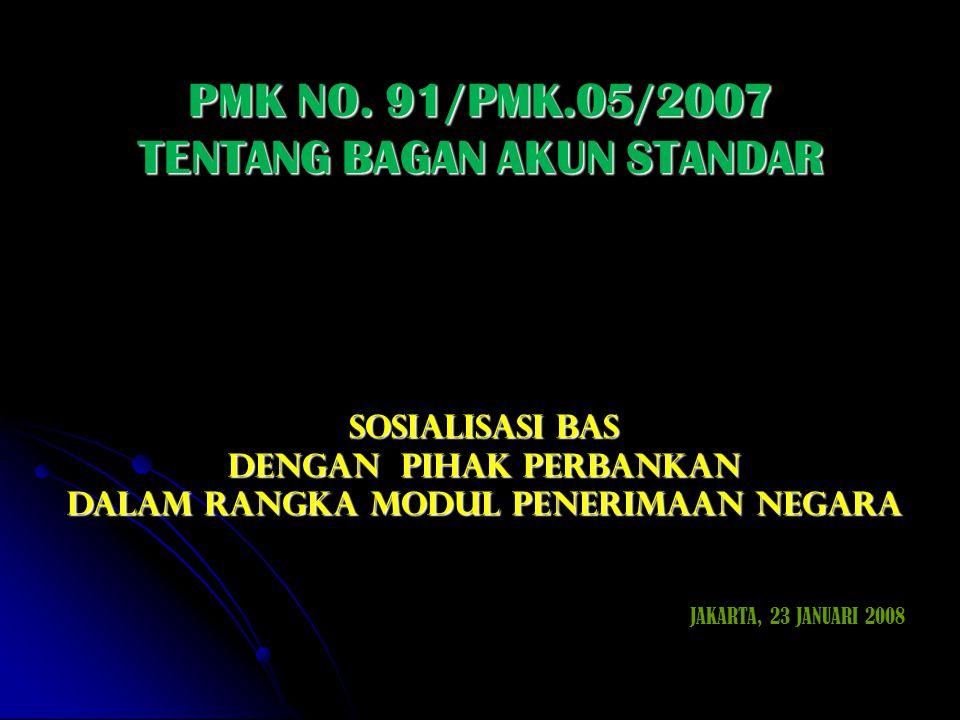 PMK NO. 91/PMK.05/2007 TENTANG BAGAN AKUN STANDAR