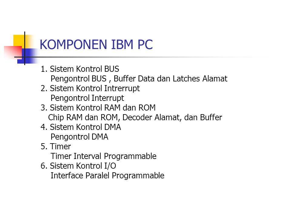 KOMPONEN IBM PC 1. Sistem Kontrol BUS