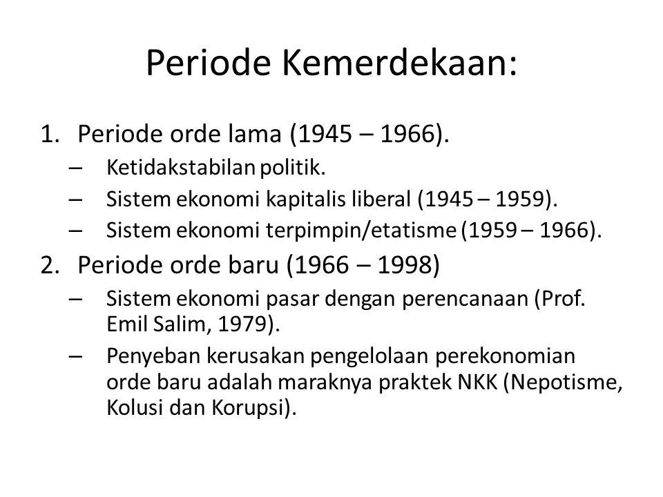 Periode Kemerdekaan: Periode orde lama (1945 – 1966).