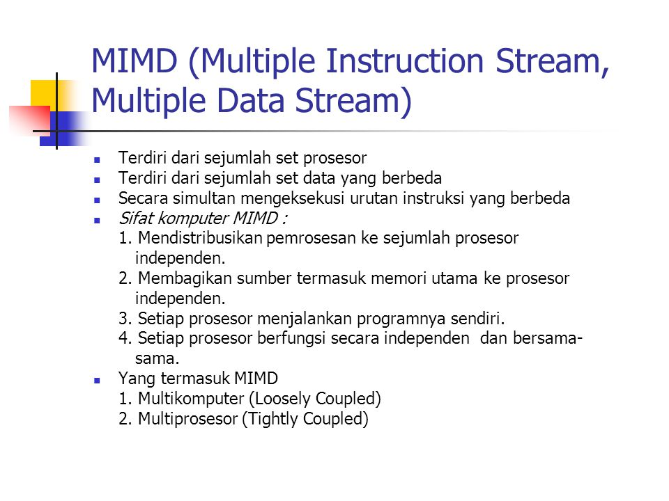 MIMD (Multiple Instruction Stream, Multiple Data Stream)