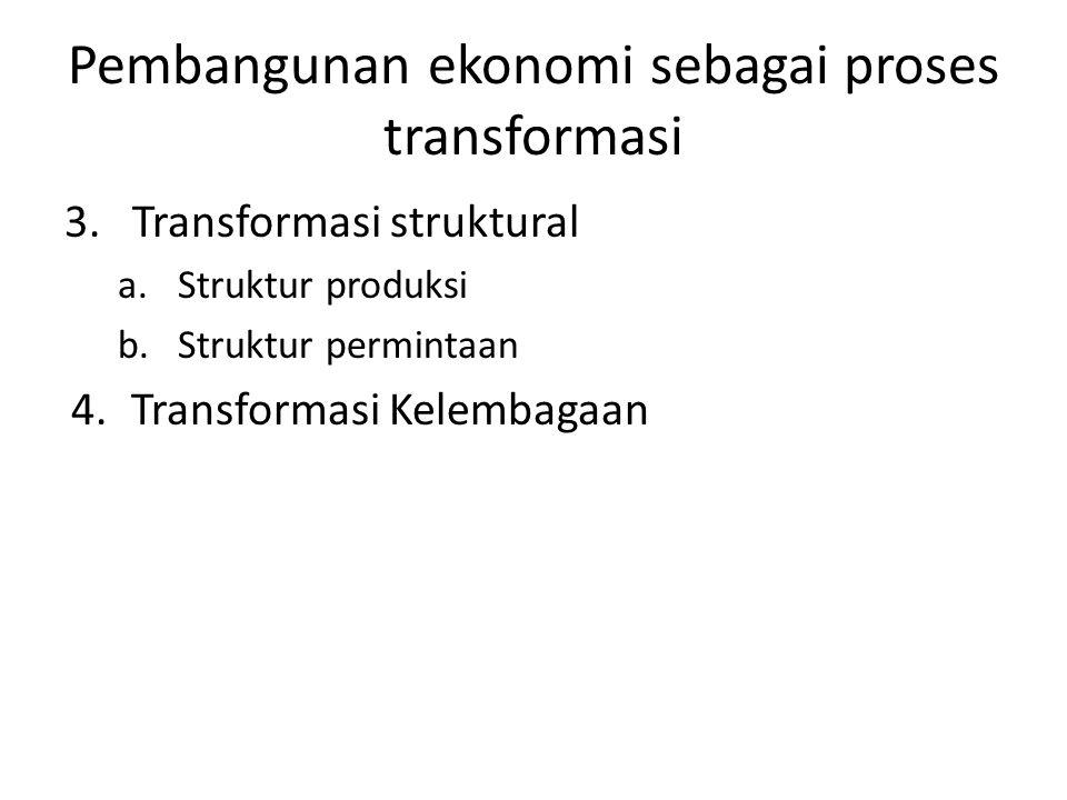 Pembangunan ekonomi sebagai proses transformasi