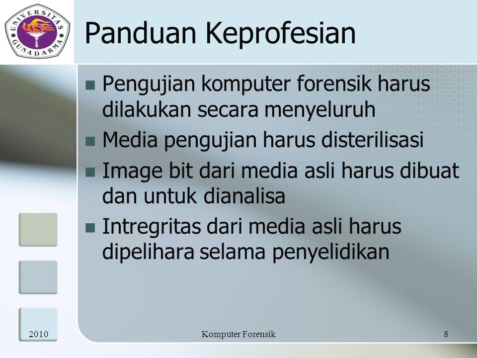 Panduan Keprofesian Pengujian komputer forensik harus dilakukan secara menyeluruh. Media pengujian harus disterilisasi.