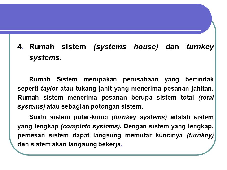 4. Rumah sistem (systems house) dan turnkey systems.