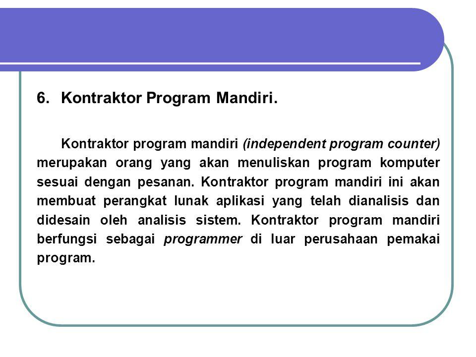 6. Kontraktor Program Mandiri.