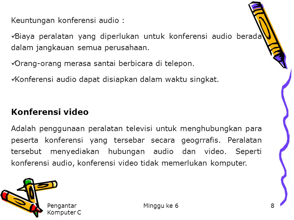 Konferensi video Keuntungan konferensi audio :