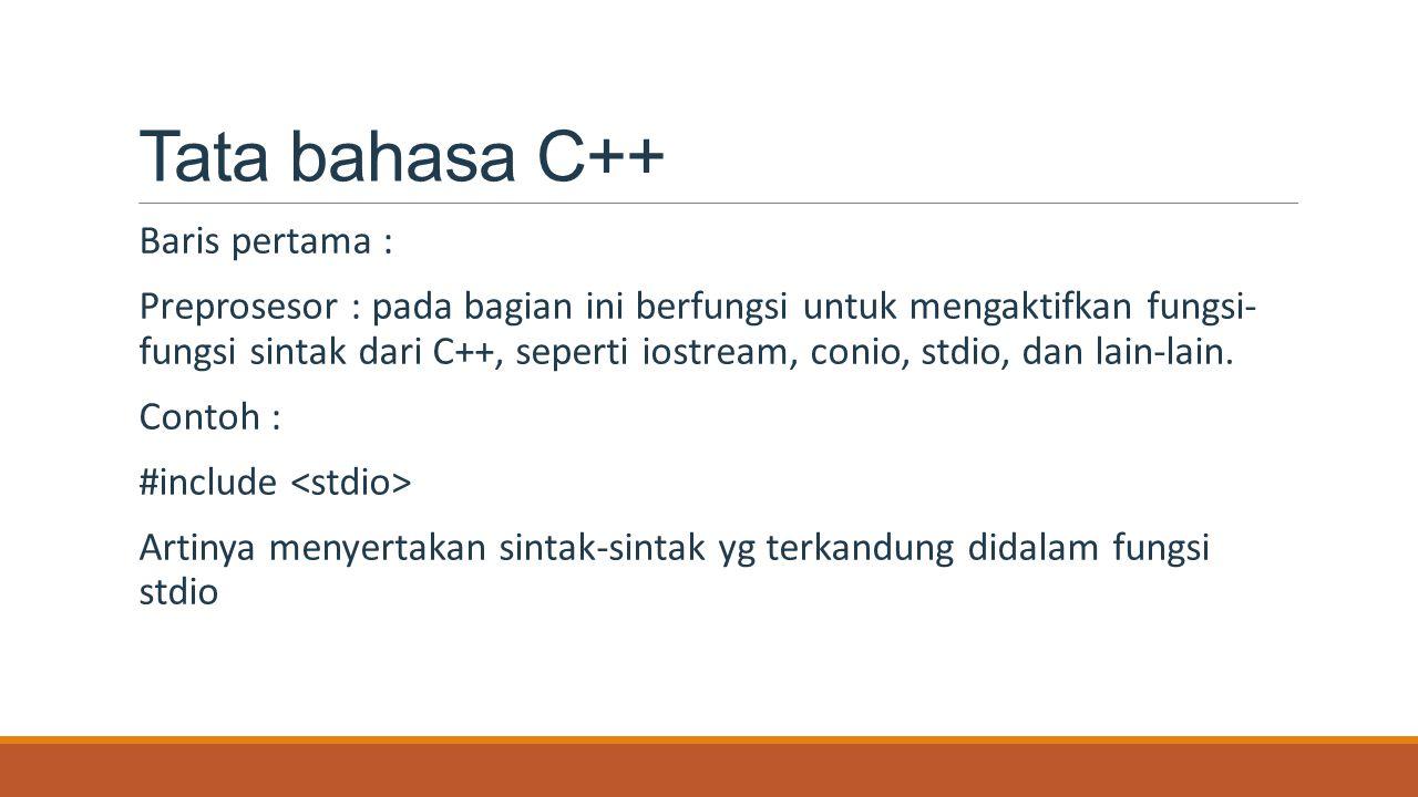 Tata bahasa C++ Baris pertama :