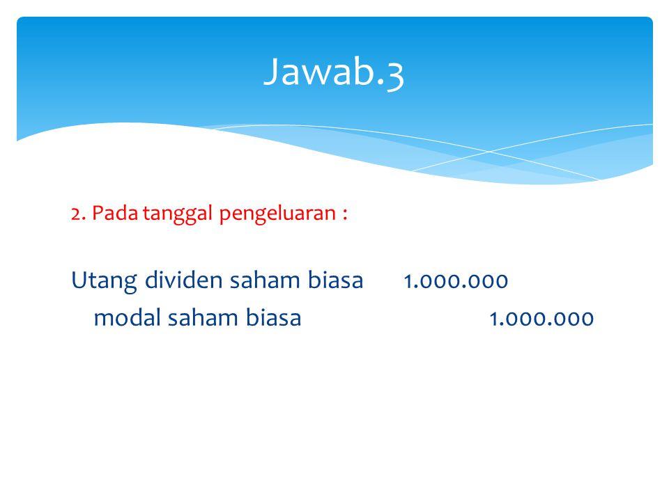 Jawab.3 Utang dividen saham biasa 1.000.000
