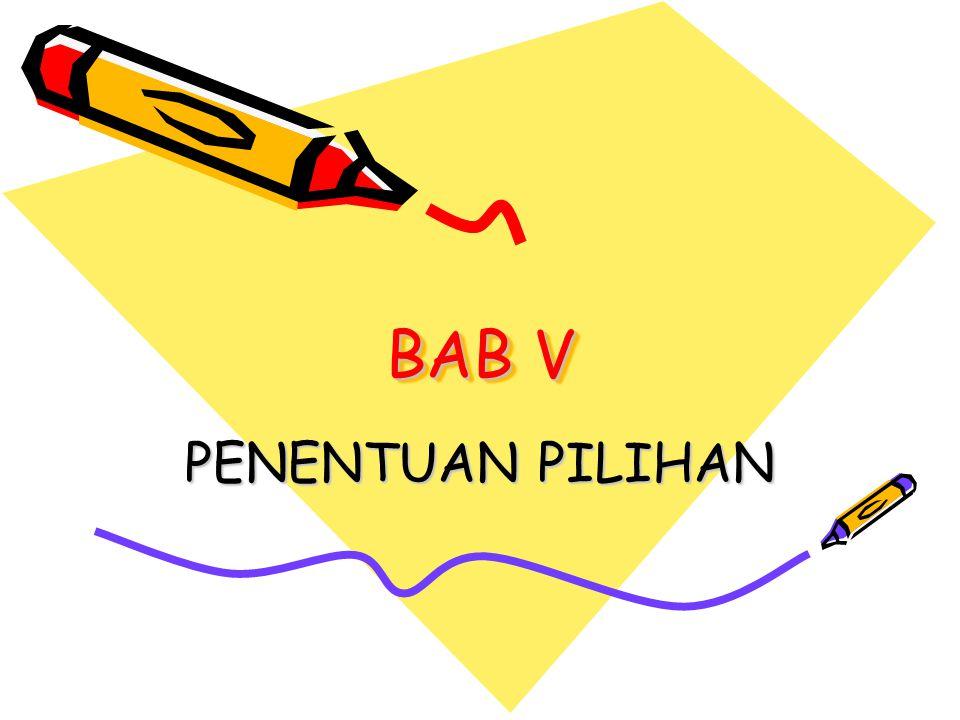 BAB V PENENTUAN PILIHAN