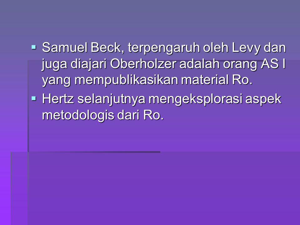 Samuel Beck, terpengaruh oleh Levy dan juga diajari Oberholzer adalah orang AS I yang mempublikasikan material Ro.