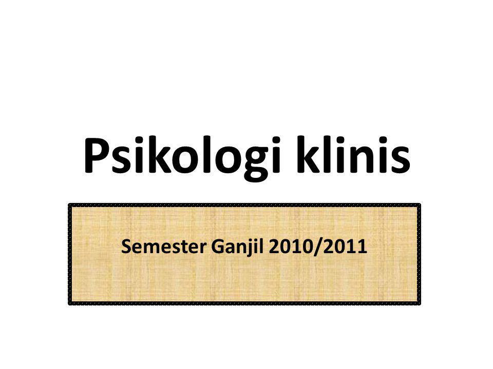 Psikologi klinis Semester Ganjil 2010/2011