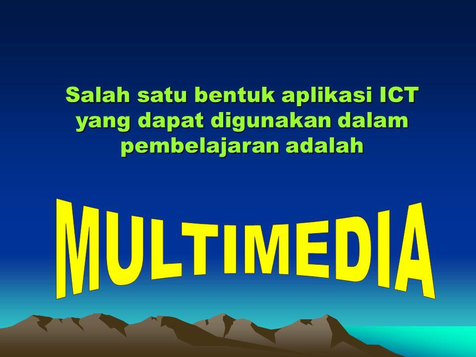 MULTIMEDIA Salah satu bentuk aplikasi ICT