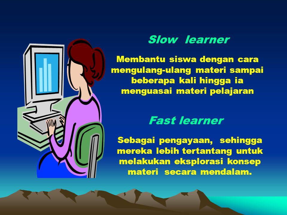 Slow learner Fast learner