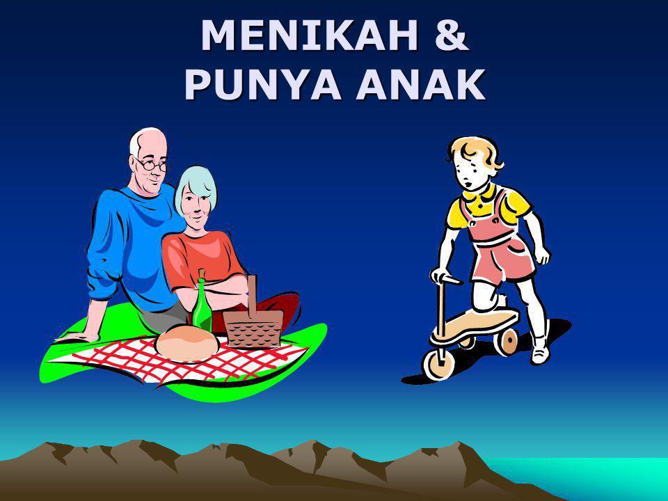 MENIKAH & PUNYA ANAK
