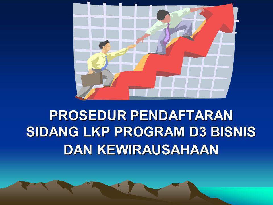 PROSEDUR PENDAFTARAN SIDANG LKP PROGRAM D3 BISNIS DAN KEWIRAUSAHAAN
