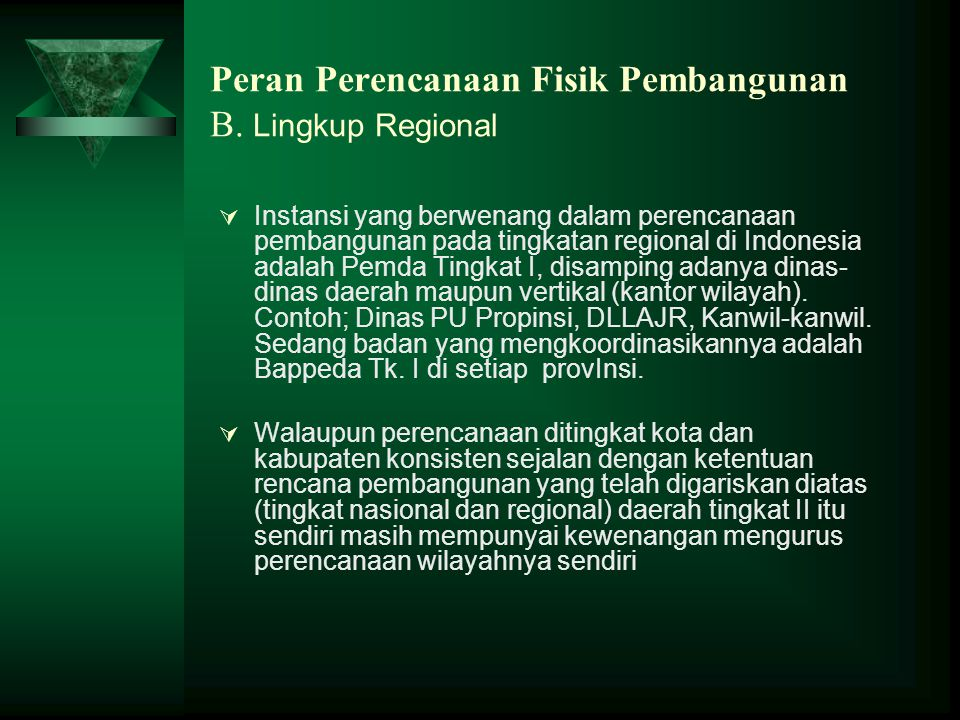 Peran Perencanaan Fisik Pembangunan B. Lingkup Regional