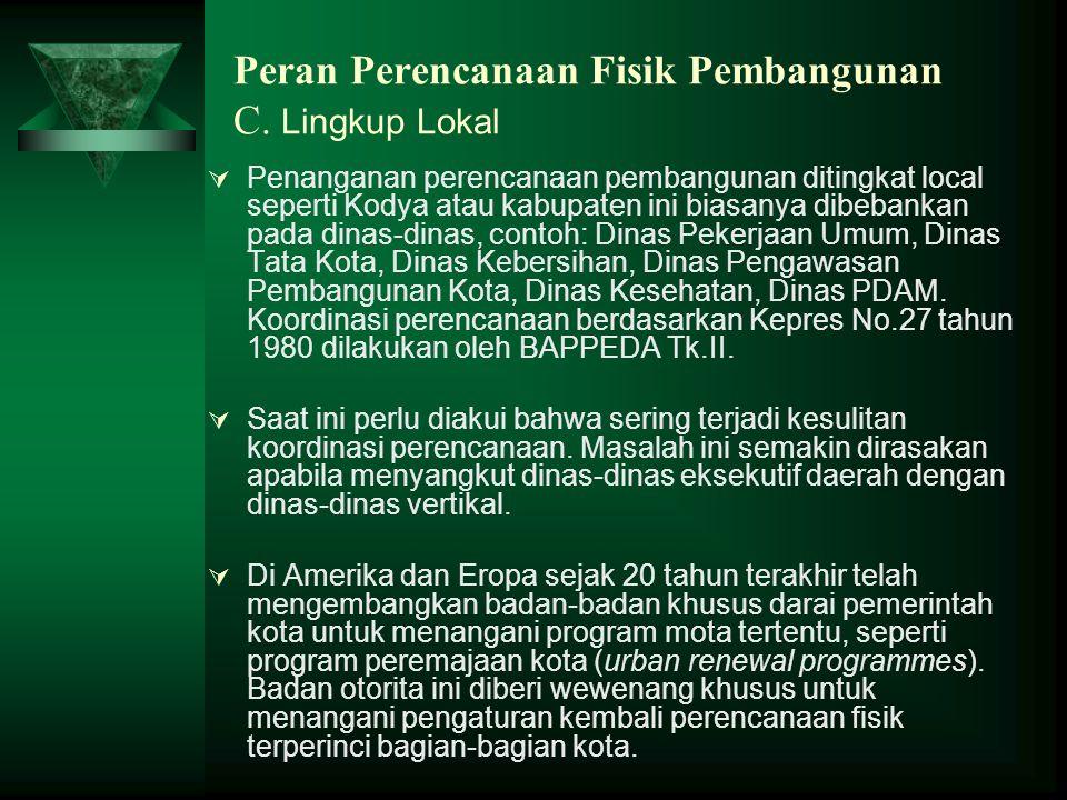 Peran Perencanaan Fisik Pembangunan C. Lingkup Lokal