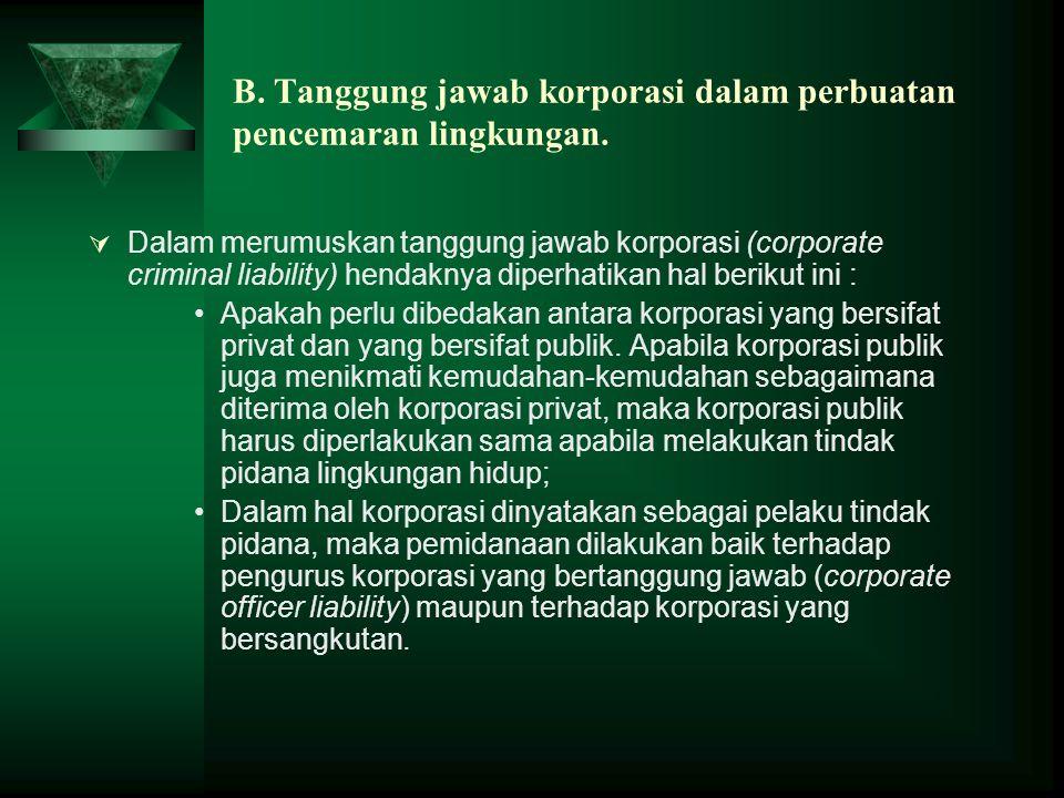 B. Tanggung jawab korporasi dalam perbuatan pencemaran lingkungan.