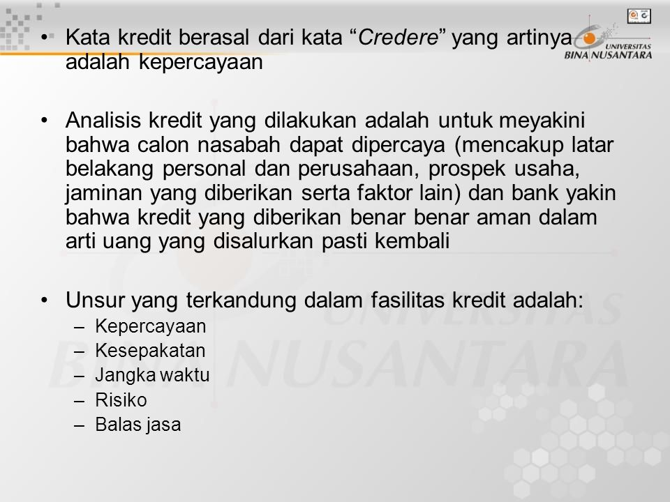 Unsur yang terkandung dalam fasilitas kredit adalah: