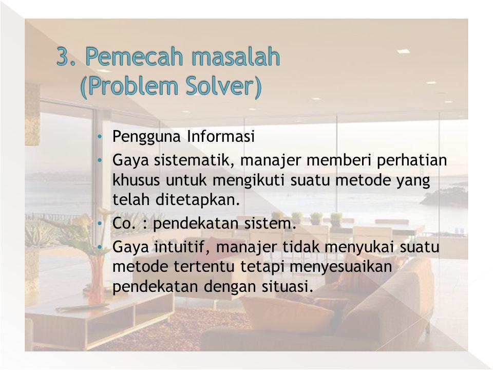 3. Pemecah masalah (Problem Solver)