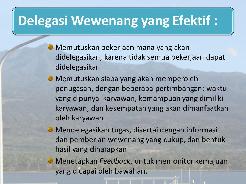 Delegasi Wewenang yang Efektif :