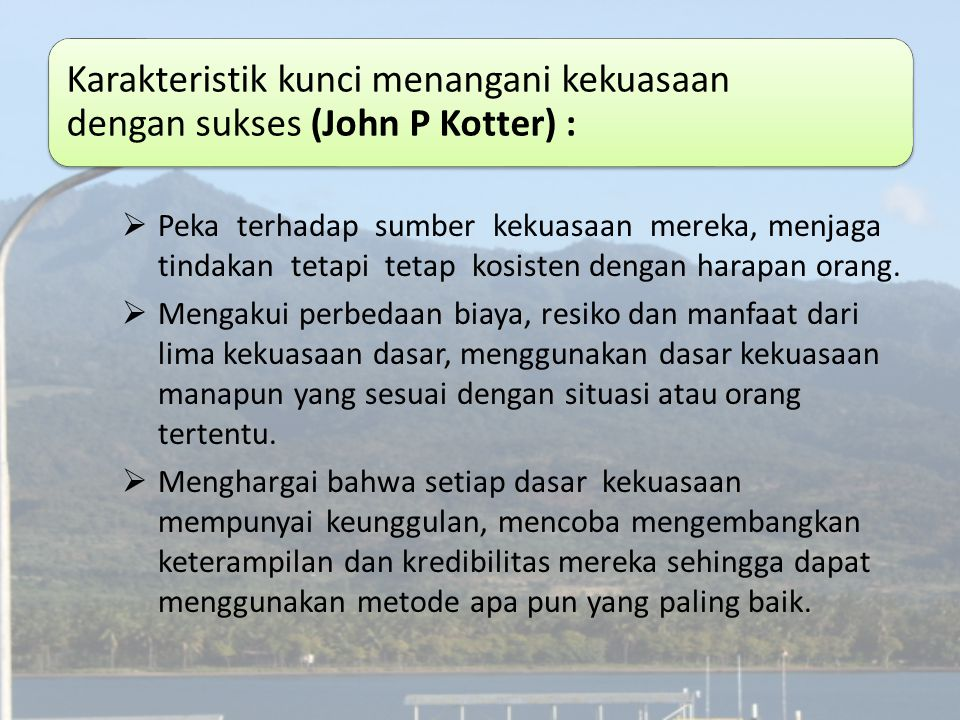 Karakteristik kunci menangani kekuasaan dengan sukses (John P Kotter) :