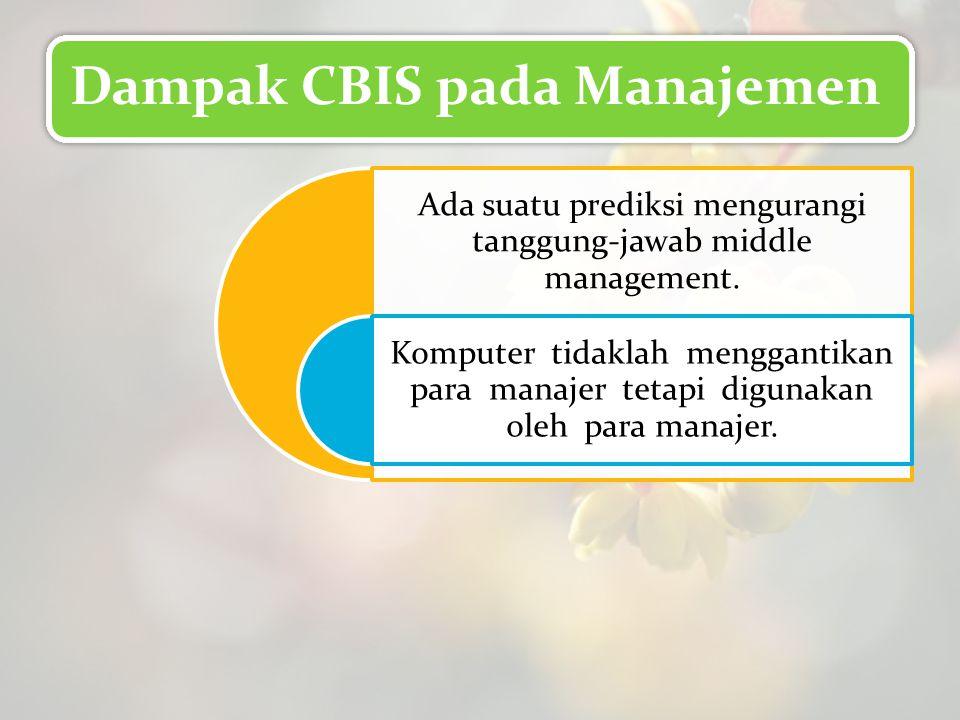 Ada suatu prediksi mengurangi tanggung-jawab middle management.