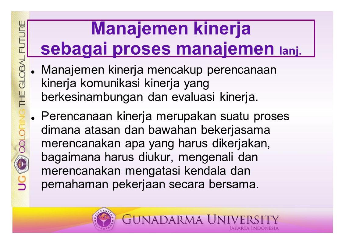 Manajemen kinerja sebagai proses manajemen lanj.
