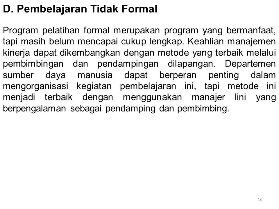 D. Pembelajaran Tidak Formal