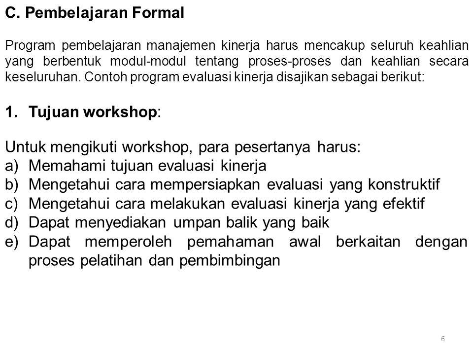 Untuk mengikuti workshop, para pesertanya harus: