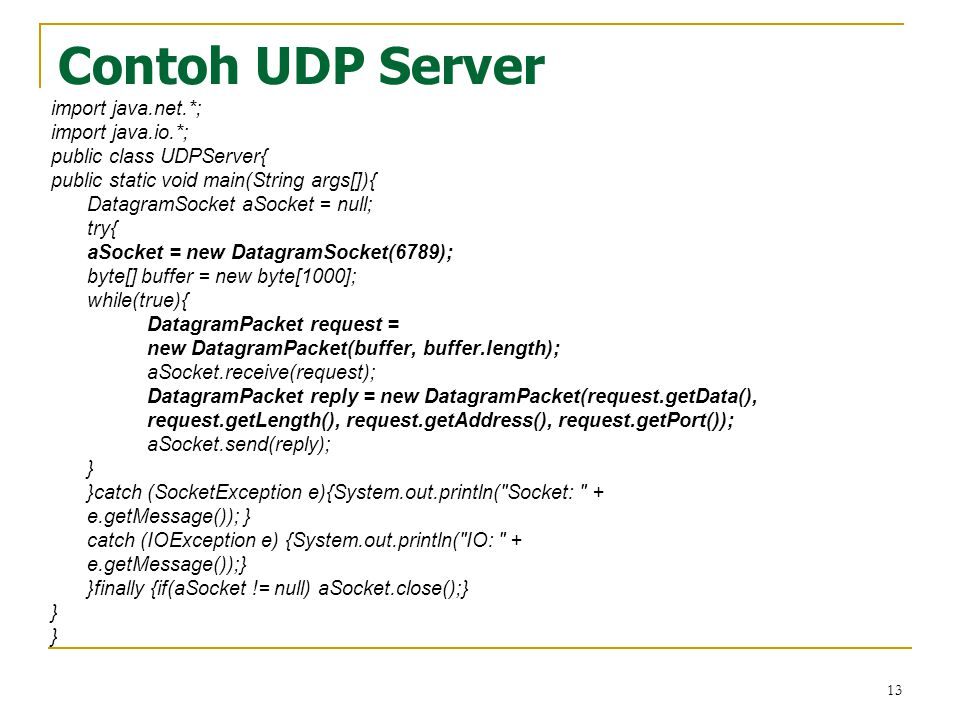 Contoh UDP Server import java.net.*; import java.io.*;