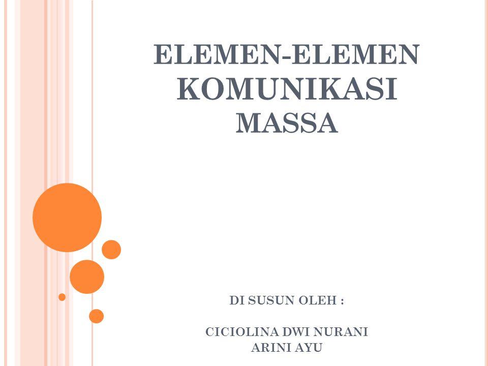 ELEMEN-ELEMEN KOMUNIKASI MASSA