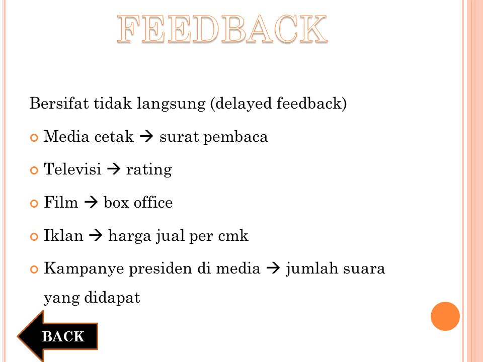 FEEDBACK Bersifat tidak langsung (delayed feedback)