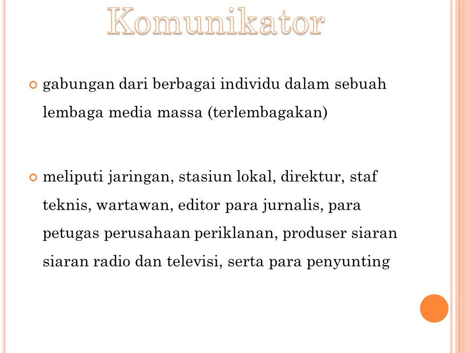Komunikator gabungan dari berbagai individu dalam sebuah lembaga media massa (terlembagakan)