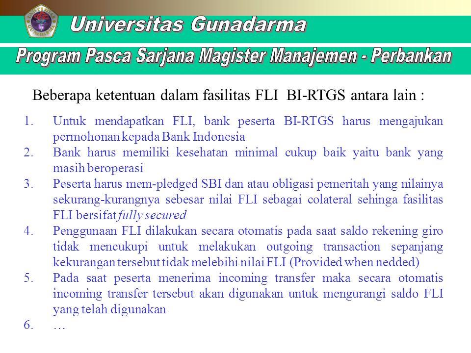 Beberapa ketentuan dalam fasilitas FLI BI-RTGS antara lain :