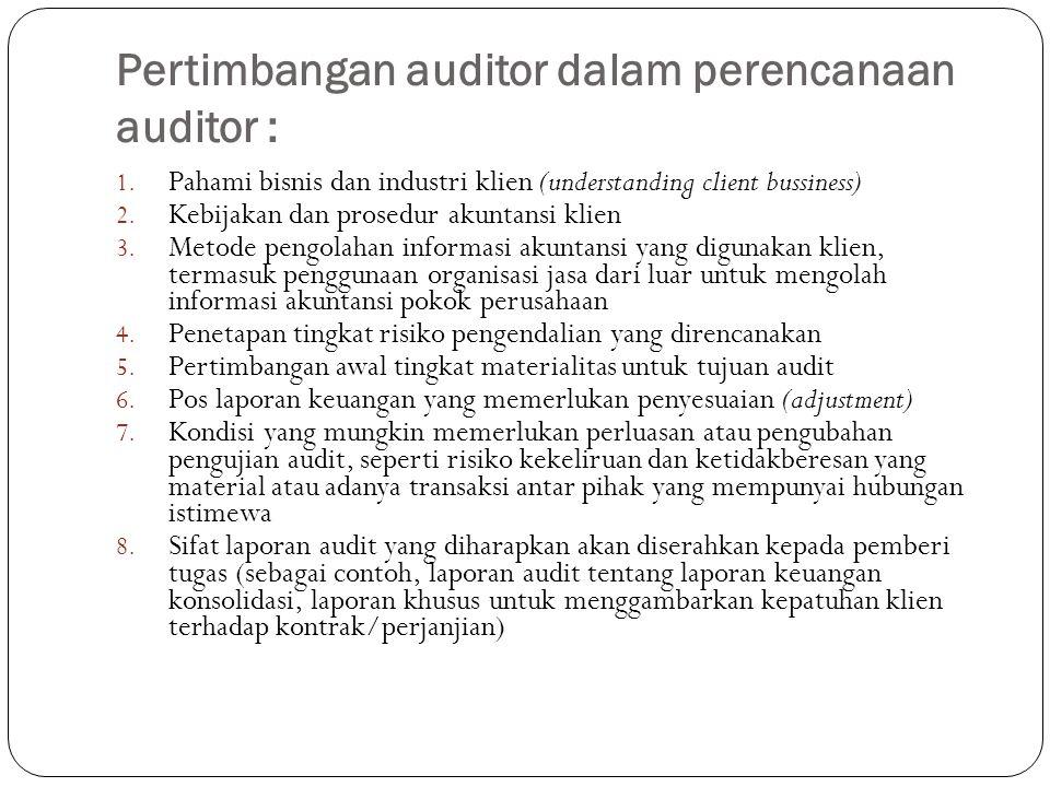 Pertimbangan auditor dalam perencanaan auditor :