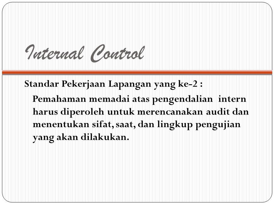 Internal Control Standar Pekerjaan Lapangan yang ke-2 :
