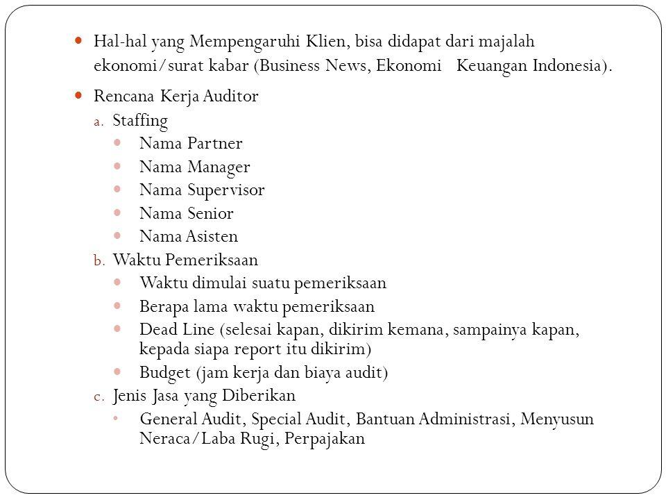 Hal-hal yang Mempengaruhi Klien, bisa didapat dari majalah ekonomi/surat kabar (Business News, Ekonomi Keuangan Indonesia).