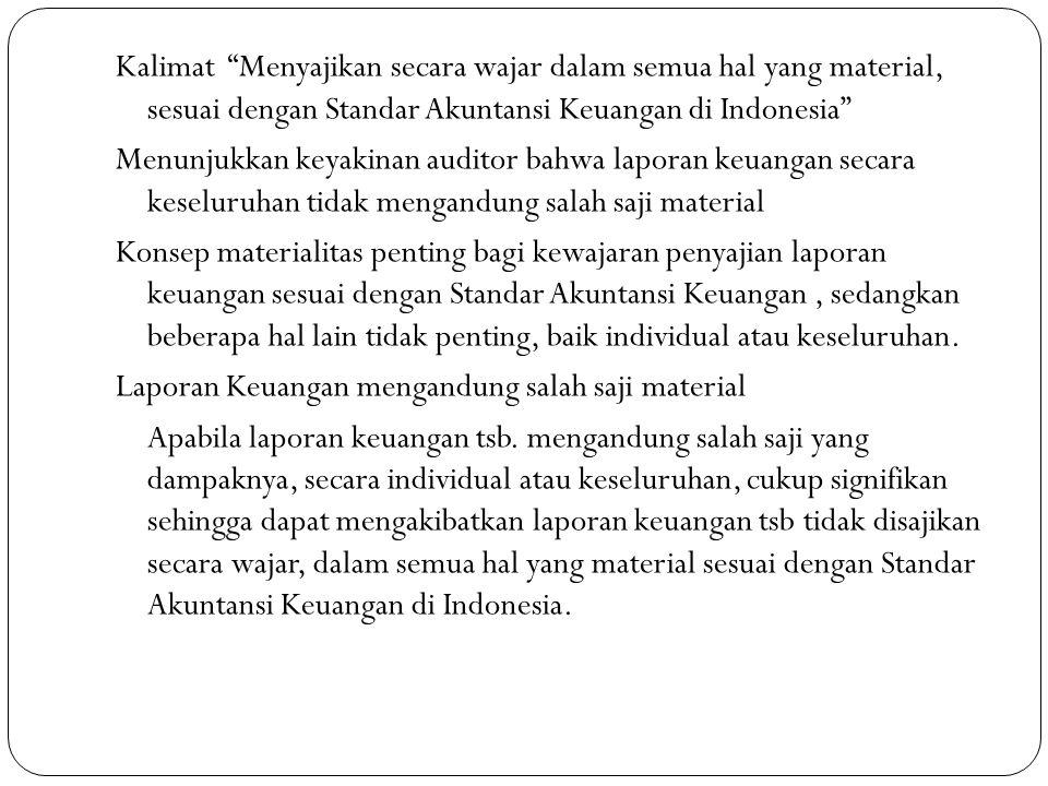 Kalimat Menyajikan secara wajar dalam semua hal yang material, sesuai dengan Standar Akuntansi Keuangan di Indonesia