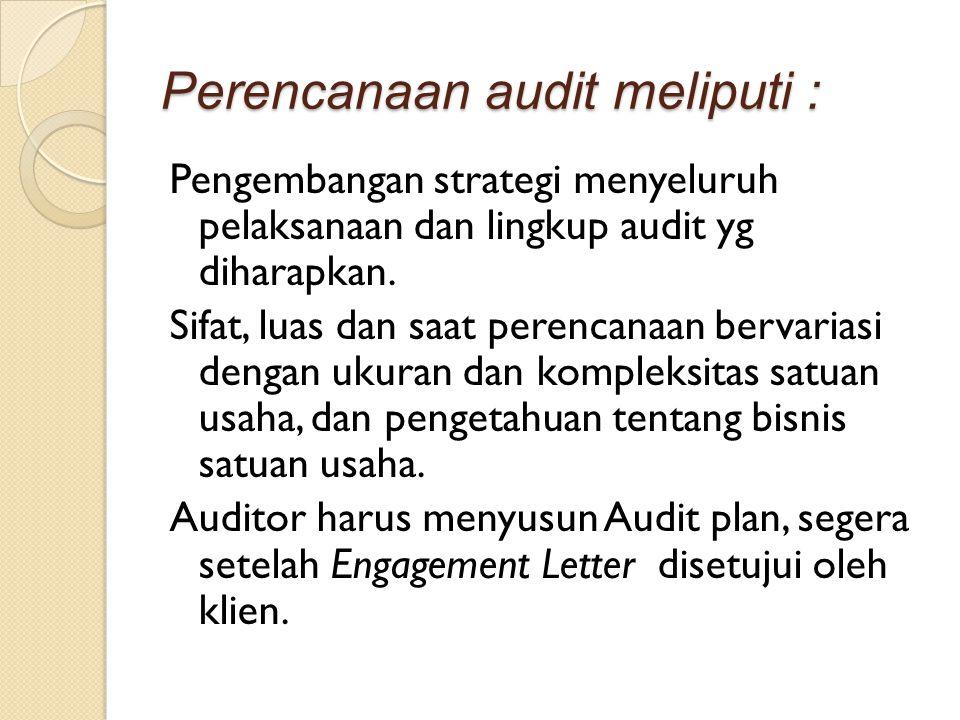 Perencanaan audit meliputi :