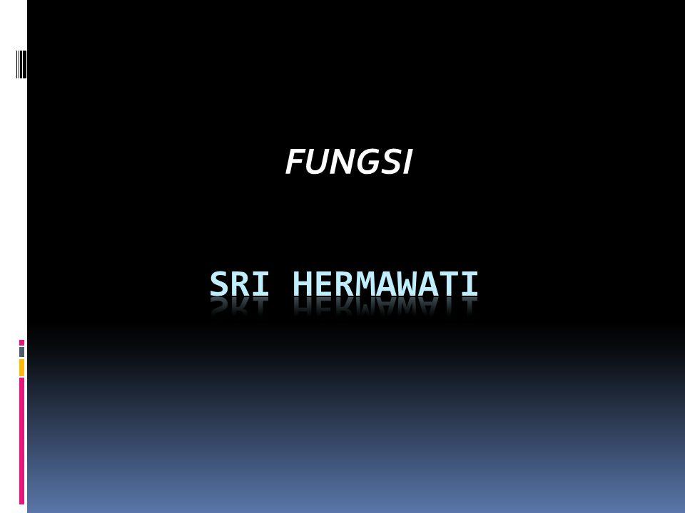 FUNGSI Sri hermawati