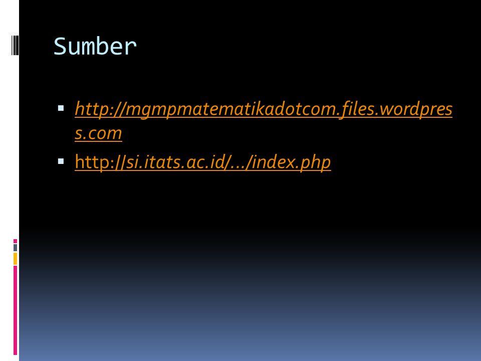 Sumber http://mgmpmatematikadotcom.files.wordpres s.com
