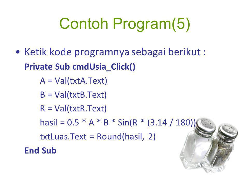 Contoh Program(5) Ketik kode programnya sebagai berikut :